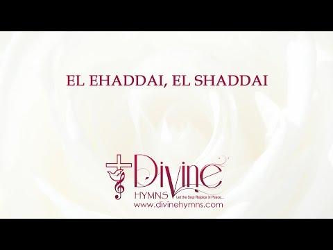 El Ehaddai, El Shaddai; El-Elyon Na Adonia,