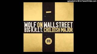 Big K.R.I.T. - Wolf On Wall Street (Prod. By Big K.R.I.T. & Childish Major)