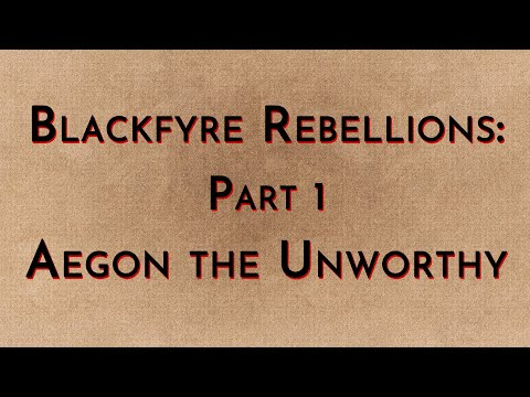 Blackfyre Rebellions: Part 1 - Aegon the Unworthy