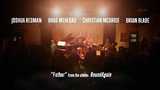 Play Father (feat. Brad Mehldau, Christian McBride & Brian Blade)