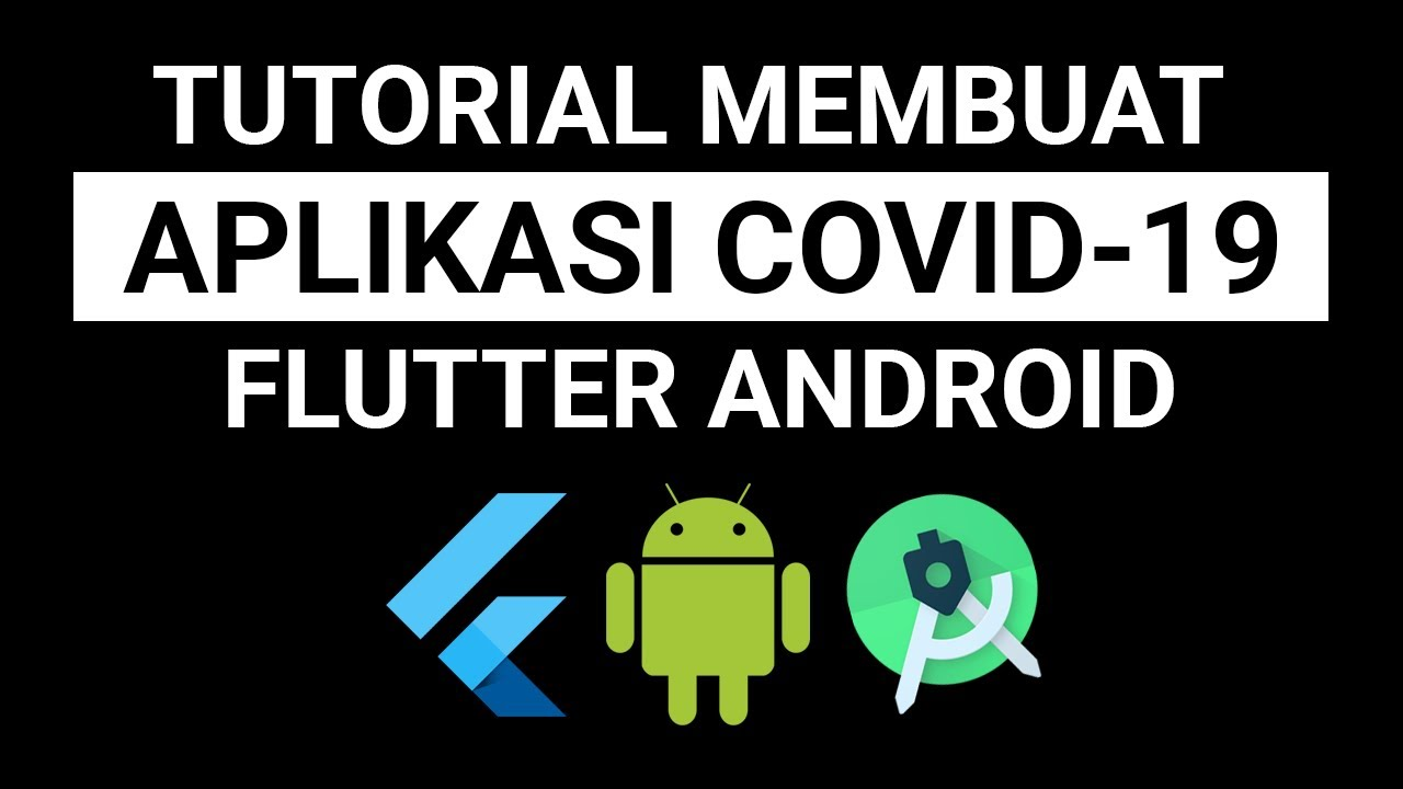 Tutorial Membuat Aplikasi Covid 19 Virus Corona Dengan Flutter Android Youtube
