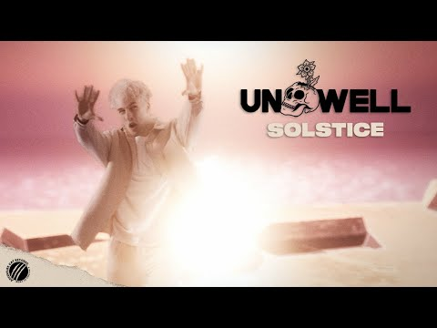 UNWELL - Solstice (Official Music Video)