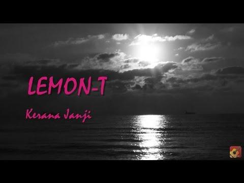 LEMON-T - Kerana Janji ★★★ LIRIK ★★★