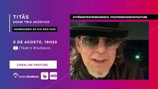 Live com Titãs em homenagem do Dia dos Pais | Teatro Bradesco