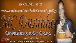 MC Duzinho - Bumbum Não Para [ Lançamento 2013 ] { DENNIS DJ }