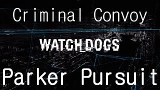 Watch Dogs Walkthrough - Side Mission - Criminal Convoy: Parker Pursuit