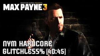 Max Payne 3 [World Record] - NYM Hardcore Glitchless% Speedrun (40:45) • Hoboken Max
