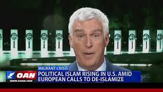 Political Islam Rising in U.S. Amid European Calls to De-Islamize