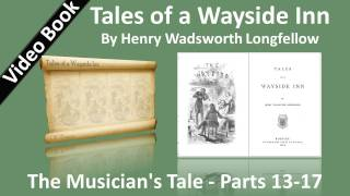 08 - Tales of a Wayside Inn - The Musician's Tale - Parts 13-17