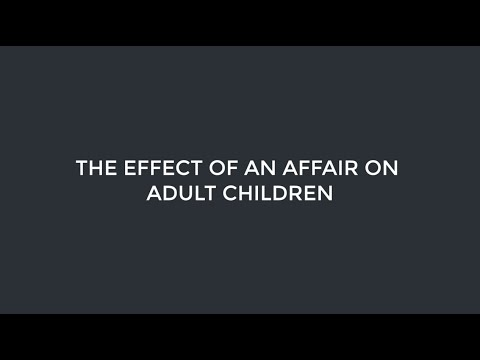 INFIDELITY SERIES: The Effect of an Affair on Adult Children - Esther Perel