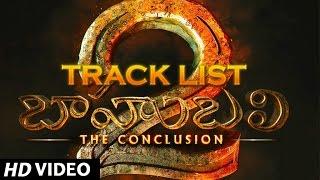 Baahubali 2 - The Conclusion Songs List | Prabhas, Rana, Anushka, Tamannaah | SS Rajamouli