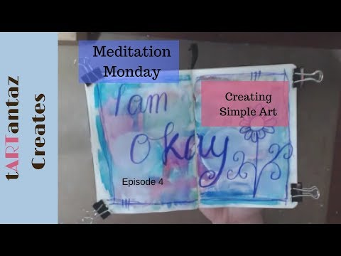 Art Meditation –  easy art journaling for beginners Meditation Monday episode 4