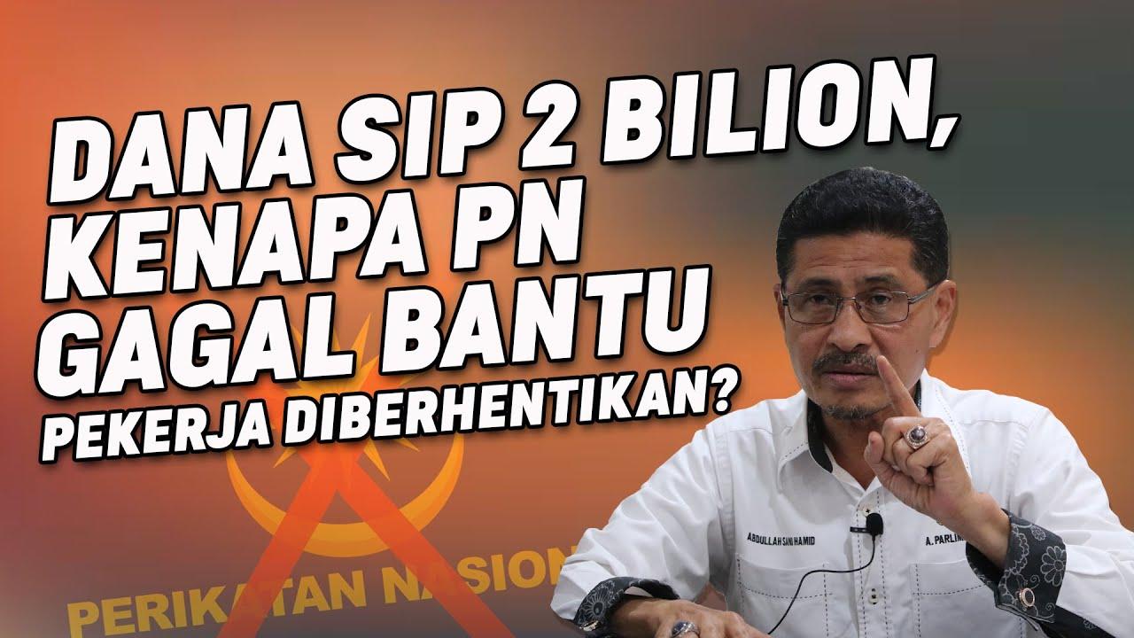 Dana SIP 2 Bilion, Kenapa PN Gagal Bantu Pekerja Diberhentikan?