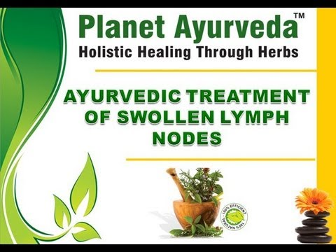 Swollen lymph nodes glands treatment with herbal remedies for Ayurvedic healing cuisine