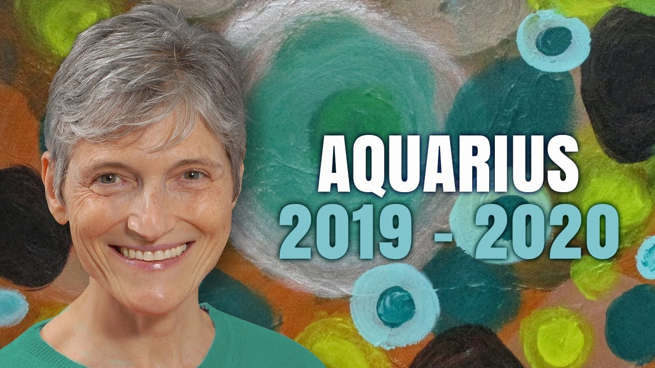 Aquarius 2019 - 2020 Astrology Annual Forecast - YouTube