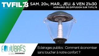 Equilibres – Eclairages publics : Comment économiser sans toucher à notre confort ?