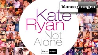 Kate Ryan - Not Alone (English Dance Radio Mix) Official Audio