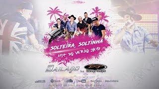 Grupo Bailaço Ft. Rodrigo Campos – Solteira, Soltinha