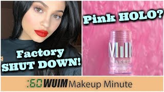 Kylie Cosmetics Factory Shut Down! + PINK HOLO From Milk Makeup? |Makeup Minute