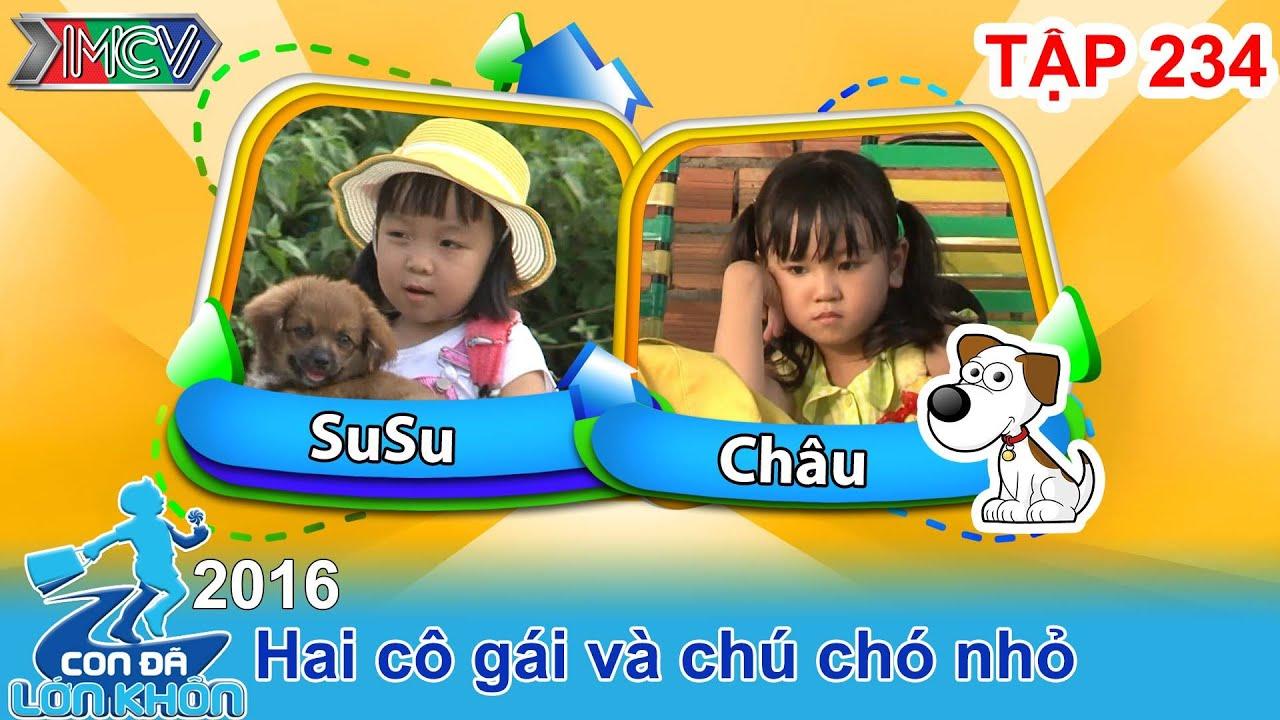 CON ĐÃ LỚN KHÔN - Tập 234 | Hành trình lớn khôn của 2 cô gái và chú chó nhỏ | 23/01/2016