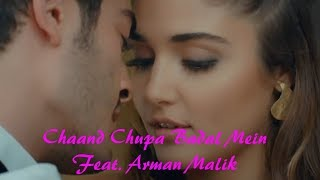 Gambar cover Chaand Chupa Badal Mein || Armaan Malik Feat. Murat And Hayat ||