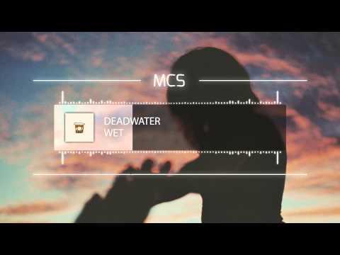Wet  Deadwater