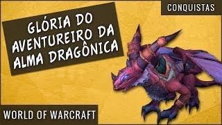 Conquistas da Glória do Aventureiro da Alma Dragônica - World of Warcraft