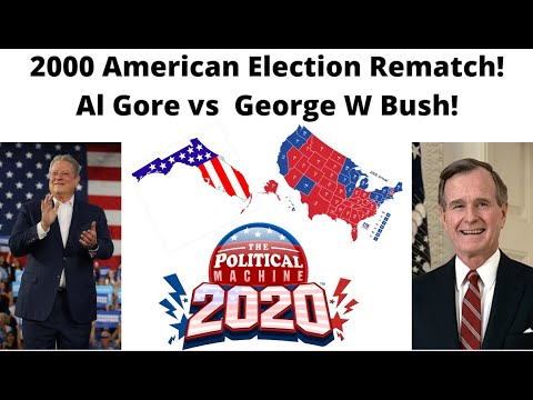 2000 election REMATCH! - Al Gore vs George W Bush (Political Machine 2020) |
