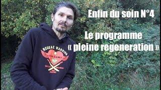 """Enfin du soin n°4 , le programme """"pleine regeneration """" - www.regenere.org"""