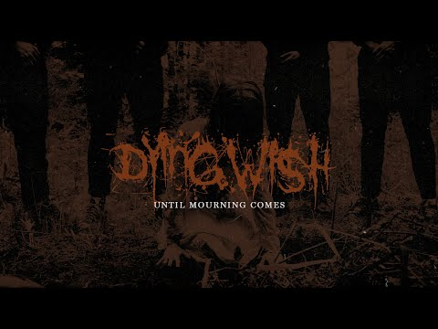 Dying Wish - Until Mourning Comes