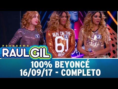 100% Beyoncé - Completo | Programa Raul Gil (16/09/17)