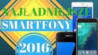 Najładniejsze Smartfony 2016