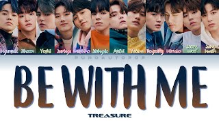 "TREASURE 트레저 "" BE WITH ME (나랑 있자) "" Lyrics (ColorCoded/ENG/HAN/ROM/가사)"