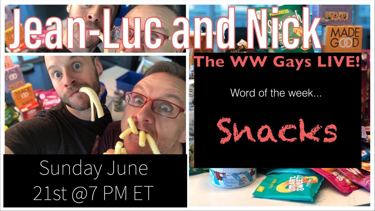 """WW Gays LIVE June 21st, This weeks word... """"Snacks"""""""
