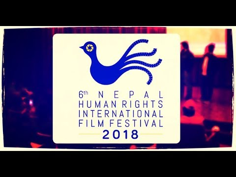 6th Nepal Human Rights International Film Festival 2018 | EXCUSE ME