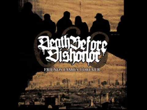 DEATH BEFORE DISHONOR - Friends Family Forever 2005 [FULL ALBUM]