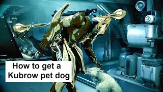 How To Get Kubrow Dog. Warframe Warrior Pet. Quest Howl Of The Kubrow