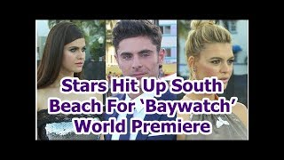 Stars Hit Up South Beach For 'Baywatch' World Premiere