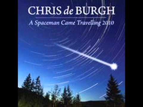 Chris de Burgh   A Spaceman Came Travelling 2010