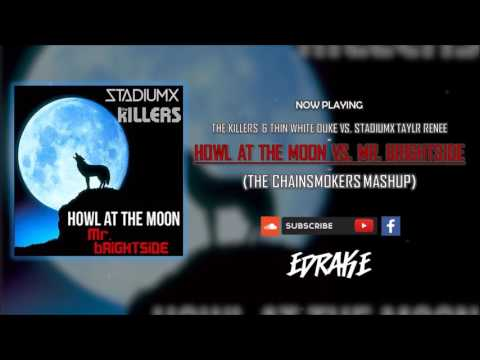The Killers vs. Stadiumx - Mr. Brightside vs. Howl At The Moon (The Chainsmokers Mashup)