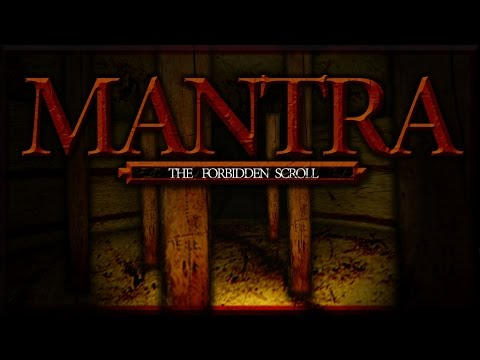 MANTRA: THE FORBIDDEN SCROLL (HORROR TWINE DEMO)
