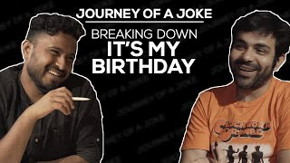 Journey Of A Joke feat. Sumit Anand | It's My Birthday