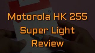Motorola HK 255 SuperLight Bluetooth Headset Full Review