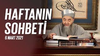 Cübbeli Ahmet Hocaefendi Ile Haftanın Sohbeti 6 Mart 2021