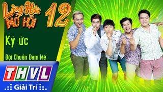 THVL | Làng hài mở hội 2017 – Tập 12[3]: Ký ức - Đội Chuẩn đam mê