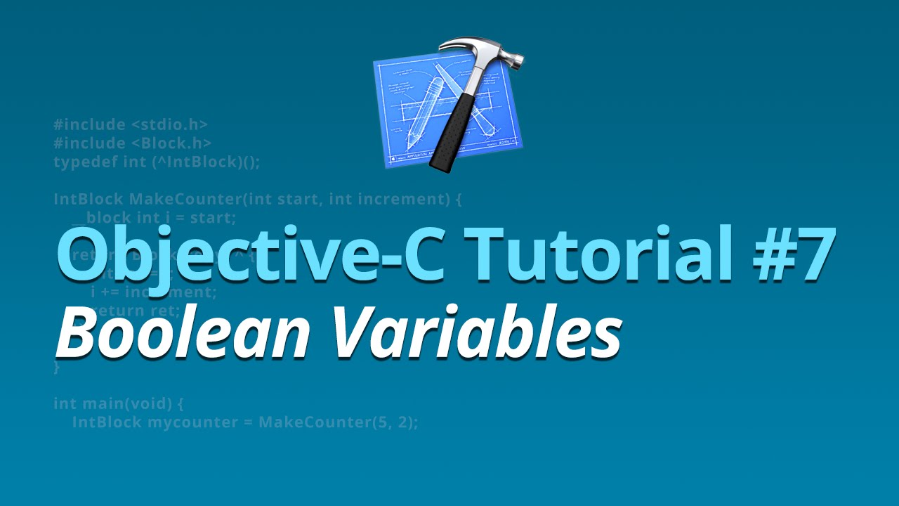Objective-C Tutorial - #7 - Boolean Variables