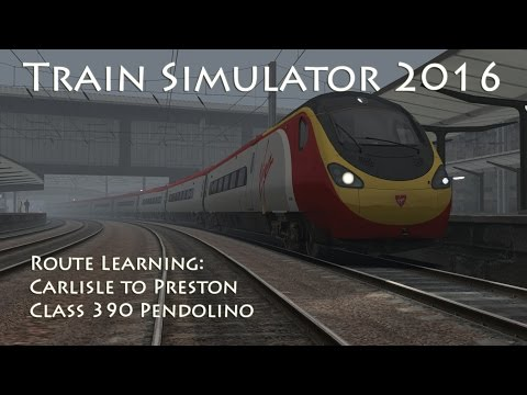 Train Simulator 2016 - Route Learning: Carlisle to Preston (Class 390 Pendolino)