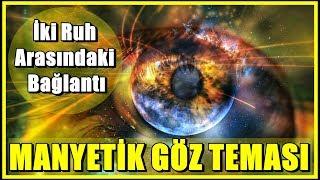 Manyetik Göz Teması: İki Ruh Arasındaki Bağlantı