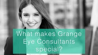 What makes Grange Eye Consultants special?