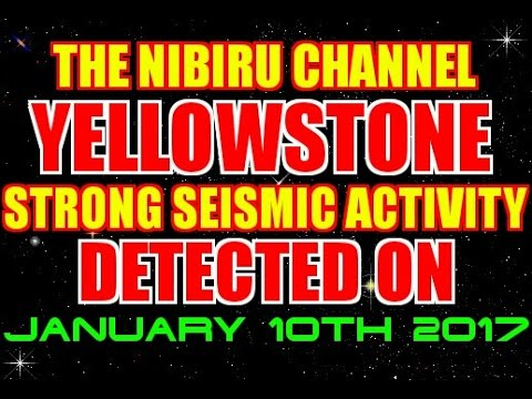 YELLOWSTONE SHOWING STRONG SEISMIC ACTIVITY 1/10/2017